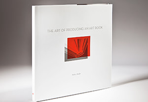 The Art of Producing an Art Book